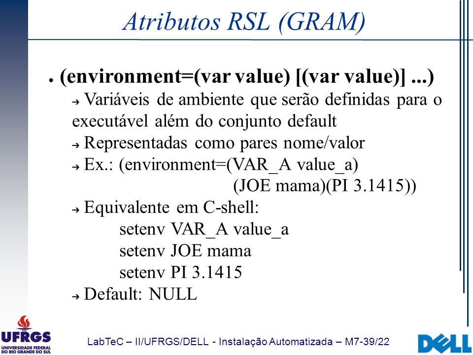 Atributos RSL (GRAM) (environment=(var value) [(var value)] ...)